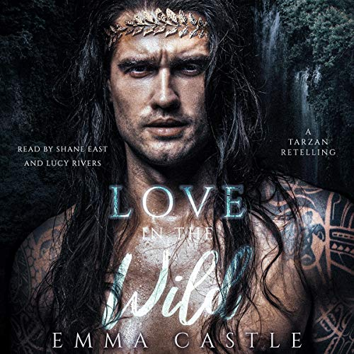 Love in the Wild Audiobook By Emma Castle cover art