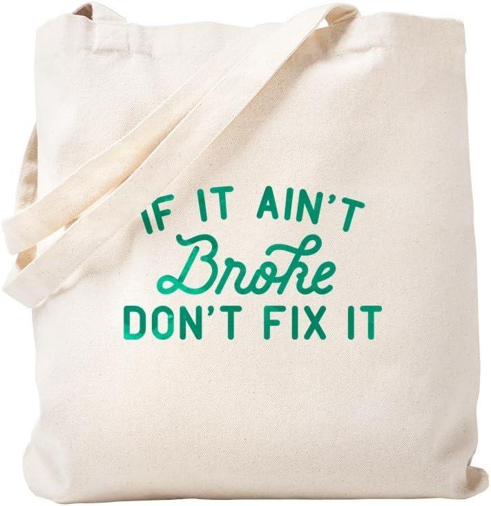 CafePress If It Ain't Broke Don't Fix It Green Tote Bag Natural Canvas Tote Bag, Reusable Shopping Bag