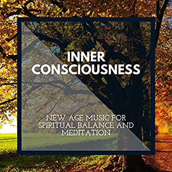 Inner Consciousness - New Age Music for Spiritual Balance and Meditation