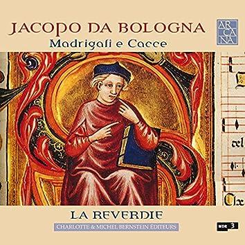 Jacopo da Bologna: Madrigali e cacce