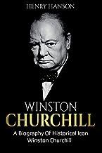 Winston Churchill: A Biography of Historical Icon Winston Churchill