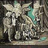 Various: Too Late to Pray: Defiant Chicago Roots (Digipack) (Audio CD (Compilation))