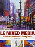 Le mixed media - Effets de textures à l'acrylique