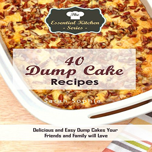 40 Dump Cake Recipes audiobook cover art