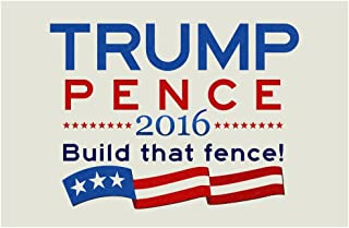 Trump Pence Build That Fence! Campaign Laminated Dry Erase Sign Poster 12x18