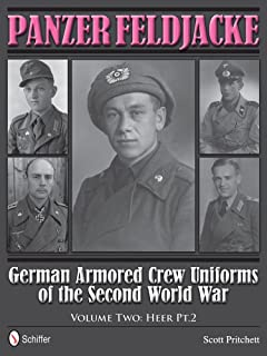 Panzer Feldjacke: German Armored Crew Uniforms of the Second World War • Vol.2: Heer Pt.2.