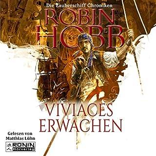 Viviaces Erwachen     Die Zauberschiffe 2              Autor:                                                                                                                                 Robin Hobb                               Sprecher:                                                                                                                                 Matthias Lühn                      Spieldauer: 20 Std. und 15 Min.     579 Bewertungen     Gesamt 4,7