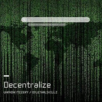 Decentralize (feat. Unknown Mizery)