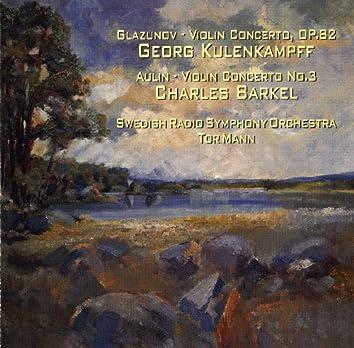 Glazunov: Violin Concerto, Op. 82 - Aulin: Violin Concerto No. 3