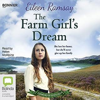 The Farm Girl's Dream     Flowers of Scotland, Book 2              De :                                                                                                                                 Eileen Ramsay                               Lu par :                                                                                                                                 Helen McAlpine                      Durée : 9 h et 11 min     Pas de notations     Global 0,0