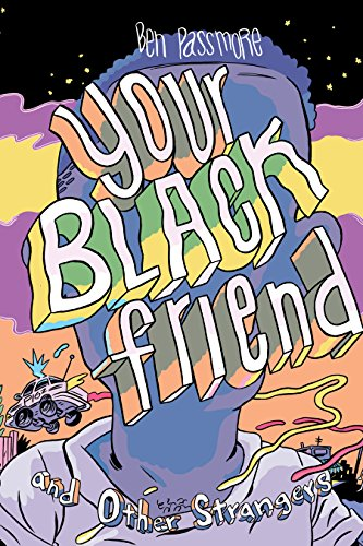 Your Black Friend and Other Strange…