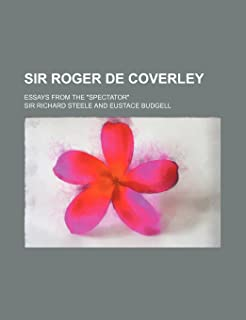 Sir Roger de Coverley; Essays from the Spectator