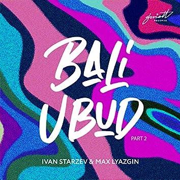 Bali Ubud, Pt. 2