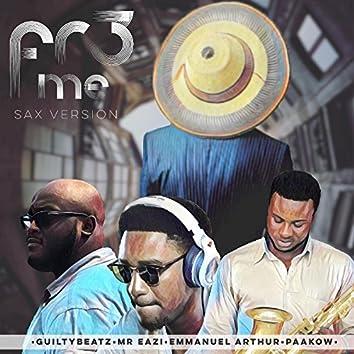 Fre Me (Saxophone Version) [feat. Emmanuel Arthur & Paakow]