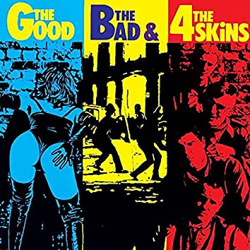 The Good the Bad and the 4 Skins