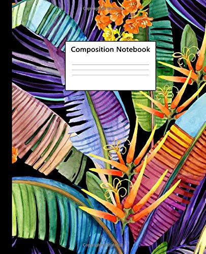 Composition Notebook: Floral Blank Lined Workbook 7.5 x 9.25 in. College Ruled Composition Book for School or University. Tropical Banana Leaf and Amaryllis Flower.