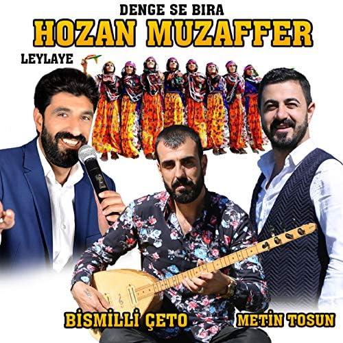 Hozan Muzaffer, Metin Tosun & Bismilli Çeto