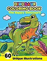 Dinosaur Coloring Book: Dinosaur Coloring Book for Kids 2-4 Large Dinosaur Coloring Pages for Boys and Girls