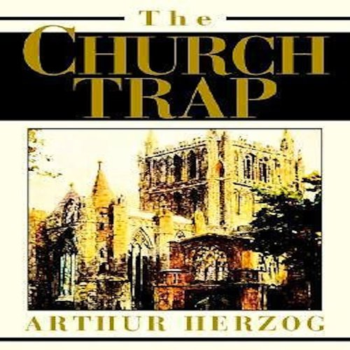 The Church Trap                   By:                                                                                                                                 Arthur Herzog III                               Narrated by:                                                                                                                                 Charles Henderson Norman                      Length: 6 hrs and 6 mins     Not rated yet     Overall 0.0