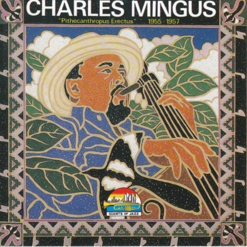 Pithecanthropus Erectus: 1955-1957 by Mingus, Charles (1999-12-07)
