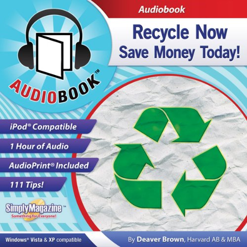 Recycle Now. Save Money Today! audiobook cover art
