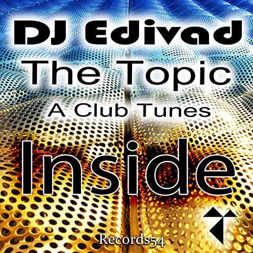 A Club Tunes, DJ Edivad & The Topic