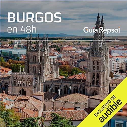 Burgos en 48 horas (Narración en Castellano) [Burgos in 48 Hours] Audiobook By Guía Repsol cover art