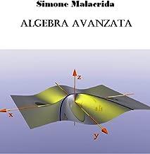 Algebra avanzata (Italian Edition)