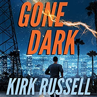 Gone Dark                   By:                                                                                                                                 Kirk Russell                               Narrated by:                                                                                                                                 James Anderson Foster                      Length: 9 hrs     27 ratings     Overall 4.5