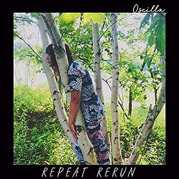 Repeat Rerun