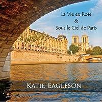 La Vie En Rose & Sous Le Ciel De Paris
