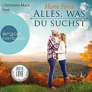Alles, was du suchst     Lost in Love - Die Green-Mountain-Serie 1              Autor:                                                                                                                                 Marie Force                               Sprecher:                                                                                                                                 Christiane Marx                      Spieldauer: 11 Std. und 45 Min.     1.709 Bewertungen     Gesamt 4,4