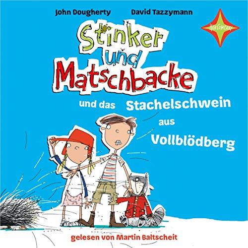 Stinker und Matschbacke und das Stachelschwein aus Vollblödberg Titelbild
