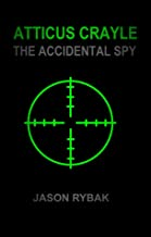 Atticus Crayle: The Accidental Spy (Mondial Book 1)
