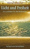 Licht und Freiheit: Kleiner Leitfaden fuer die Meditation