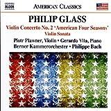 Glass, P.: Violin Concerto No.2, 'American Four Seasons'/ Violin Sonata