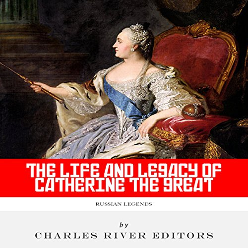Russian Legends: The Life and Legacy of Catherine the Great audiobook cover art