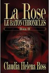 La Rose: Le Baton Chronicles (Volume 2) Paperback