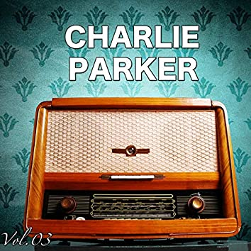 H.o.t.s Presents : The Very Best of Charlie Parker, Vol. 3