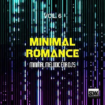 Minimal Romance, Vol. 6 (Minimal Melodic For DJ's)