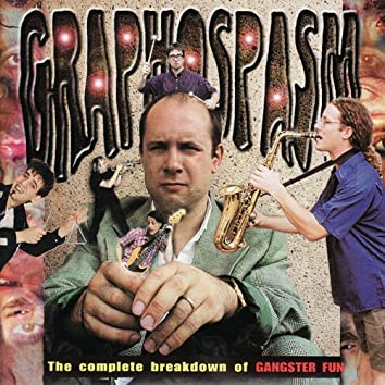 Graphospasm, The Complete Breakdown of Gangster Fun