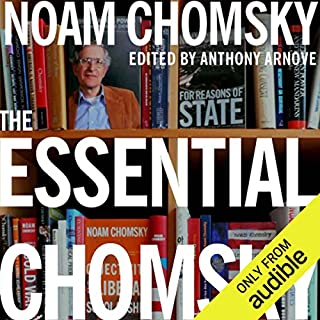 The Essential Chomsky                   By:                                                                                                                                 Noam Chomsky,                                                                                        Anthony Arnove (editor)                               Narrated by:                                                                                                                                 Kevin Stillwell                      Length: 22 hrs and 25 mins     4 ratings     Overall 4.5