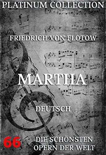 Martha oder der Markt zu Richmond: Die  Opern der Welt