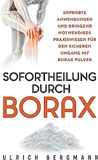 Sofortheilung durch Borax: Erprobte Anwendungen und dringend notwendiges Praxiswissen für den sicheren Umgang mit Borax Pu...