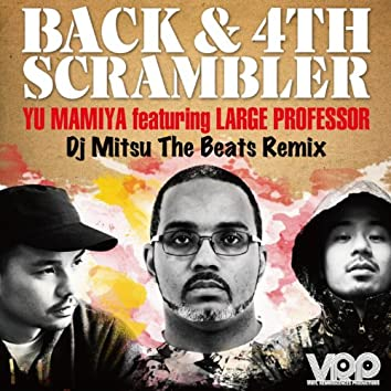 Back & 4th Scrambler (DJ MITSU THE BEATS REMIX) (feat. Large Professor)