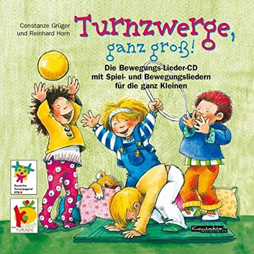 Turnzwerge, ganz groß!: Spiel- und Bewegungslieder für die ganz Kleinen! (Lieder-CD)