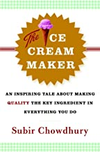 The Ice Cream Maker: An Inspiring Tale About Making Quality The Key Ingredient in Everything You Do – Currency