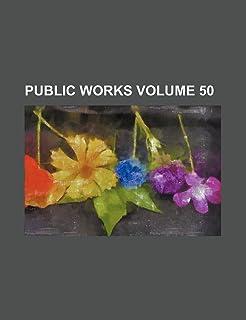 Public Works Volume 50