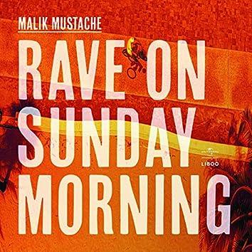 Rave On Sunday Morning