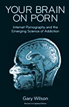 Your Brain on Porn: Internet Pornography and the Emerging Science of Addiction PDF